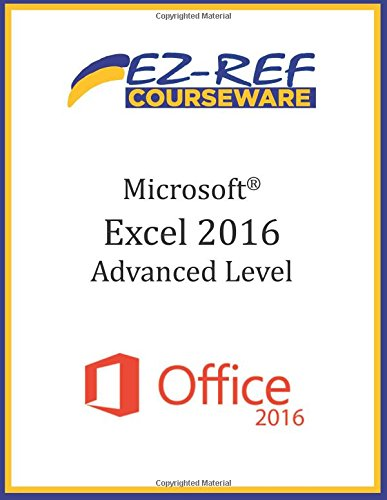 Microsoft Excel 2016 - Advanced: Instructor Guide (Color)