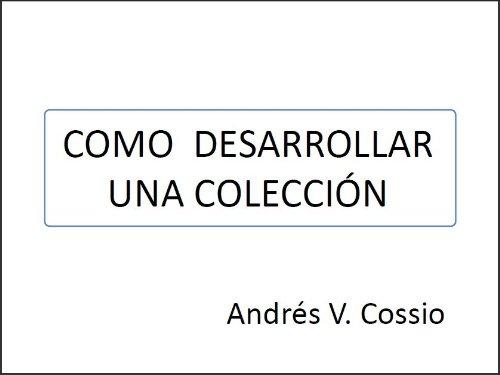 Descargar Libro Cómo Desarrollar Una Colección I Andres V. Cossio