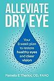 Alleviate Dry Eye: Your 8 week plan to restore