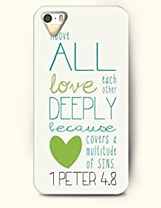 iPhone 5 5S Case OOFIT Phone Hard Case ** NEW ** Case with Design Above All Love Each Other Deeply Because Covers A Multitude Of Sins 1 Peter 4.8- Bible Verses - Case for Apple iPhone 5/5s