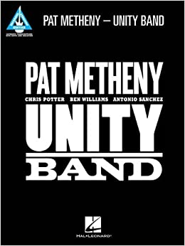 Book Pat Metheny - Unity Band (Guitar Recorded Version) (Guitar Recorded Versions) by Pat Metheny (2013-12-01)