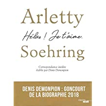 ARLETTY - SOEHRING  UNE PASSION ALLEMANDE