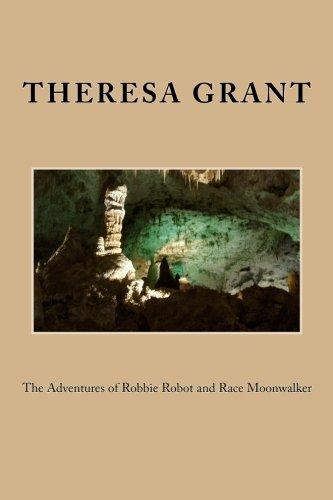 The Adventures of Robbie Robot and Race Moonwalker PDF