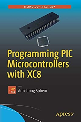 Programming PIC Microcontrollers with XC8: Amazon co uk: Armstrong