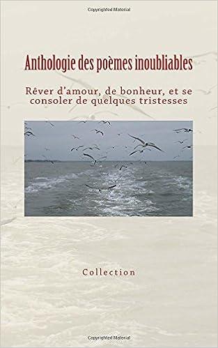 Anthologie Des Poèmes Inoubliables Rêver Damour De