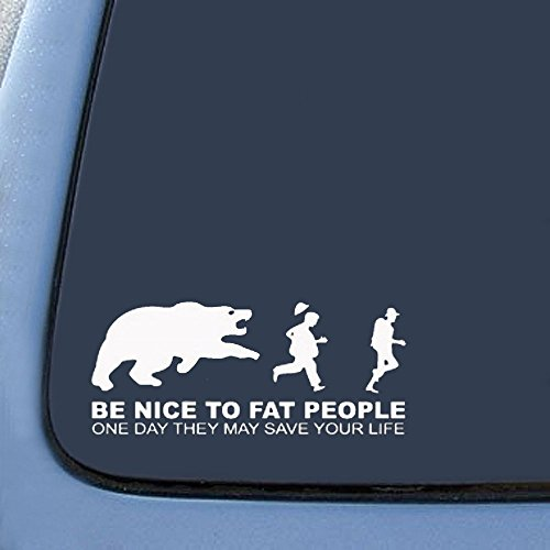 Be nice to fat people - They may save your life Sticker Decal Notebook Car Laptop 8