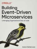 Building Event-Driven Microservices: Leveraging