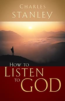 how to listen to god charles stanley