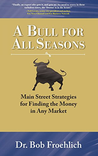 a-bull-for-all-seasons-main-street-strategies-for-finding-the-money-in-any-market-professional-finan