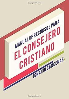 Manual de Recursos para el Consejero Cristiano (Spanish Edition)