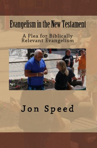Evangelism In The New Testament: A Plea For Biblically Relevant Evangelism