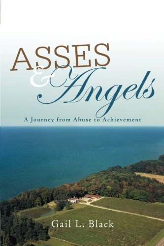 Read Online Asses and Angels: A Journey From Abuse to Achievement pdf epub