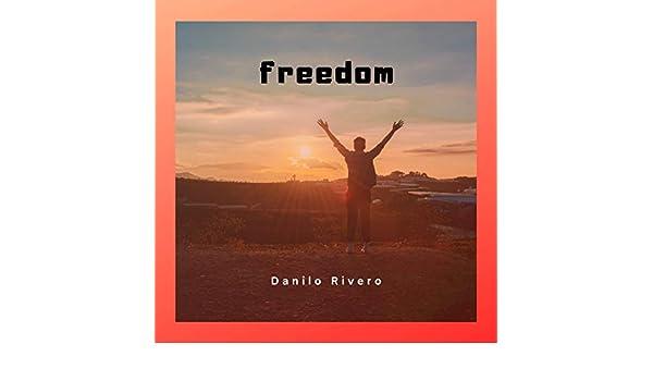 Freedom by Danilo Rivero on Amazon Music - Amazon.com