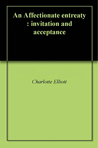 An Affectionate entreaty : invitation and acceptance