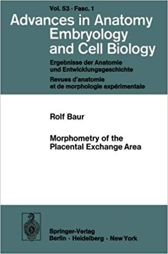 Morphometry of the Placental Exchange Area (Advances in Anatomy, Embryology and Cell Biology)