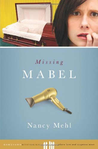 Missing Mabel by Nancy Mehl (August 01,2010)