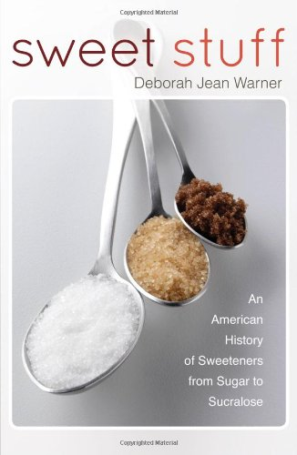 Sweet Stuff: An American History of Sweeteners from Sugar to Sucralose