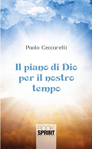 Il piano di Dio per il nostro tempo (Italian Edition)