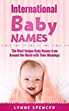 International Baby Names: The Most Unique Baby Names from Around the World with Their Meanings