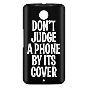 Loud Universe Motorola Nexus 6 3D Wrap Around Don't Judge A Phone By Its Cover Print Cover - Black