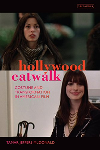 Hollywood Catwalk: Exploring Costume and Transformation in American Film (International Library of Cultural (Cat In Costumes Commercial)
