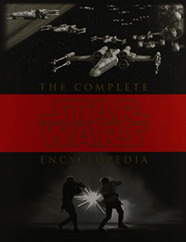 The Complete Star Wars Encyclopedia by Pablo Hidalgo