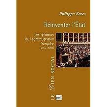 Réinventer l'État: Les réformes de l'administration française (1962-2008) (Lien social (le)) (French Edition)