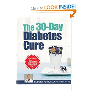 The 30 Day Diabetes Cure Featuring: The Diabetes Healing Diet Dr. Stefan Ripich and Jim Healthy