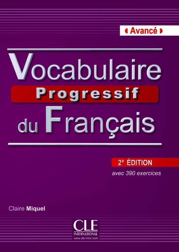 Vocabulaire Progressif du Francais - Nouvelle Edition: Livre + Audio CD (Niveau Avance) (French Edition)