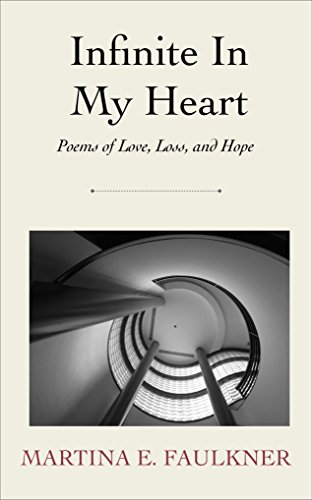 (Infinite In My Heart: Poems of Love, Loss, and Hope)