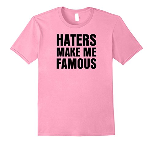 Mens Haters Make Me Famous T-Shirt XL Pink