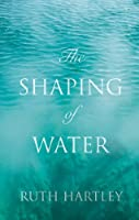 The Shaping of Water