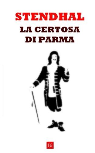 La Certosa di Parma (Edizione Integrale) (Italian Edition)
