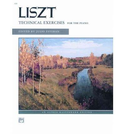 [(Liszt -- Technical Exercises (Complete) )] [Author: Julio Esteban] [Jun-1971]