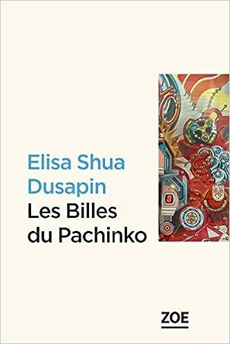 Elisa Shua Dusapin - Les billes du Pachinko (Rentrée Littérature 2018) sur Bookys