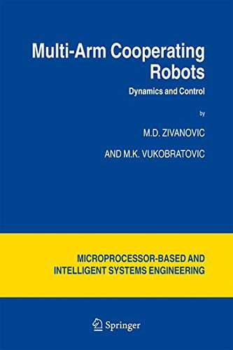Multi-Arm Cooperating Robots: Dynamics and Control (Intelligent Systems, Control and Automation: Science and Engineering)