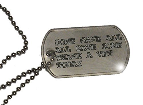 SOME GAVE ALL, ALL GAVE SOME, THANK A VET TODAY - Inspirational Dog Tag Necklace
