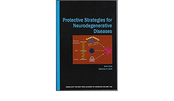 Protective Strategies For Neurodegenerative Diseases (Annals of the New York Academy of Sciences): 9781573315302: Medicine & Health Science Books @ Amazon. ...