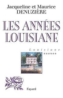 Louisiane [06] : Les années Louisiane, Denuzière, Jacqueline