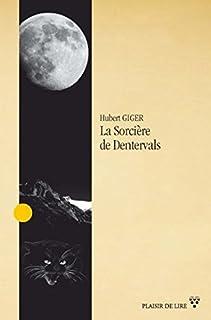La sorcière de Dentervals : roman historique, Giger, Hubert
