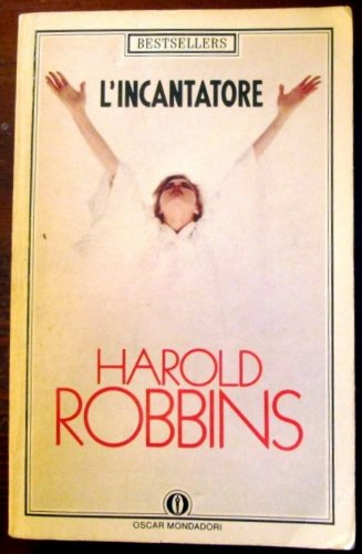 L'incantatore (Harold Robbins Best Sellers)