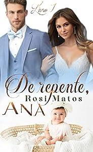 De repente, Ana : Livro 1 (Duologia: Ana)