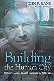 Building the Human City: William F. Lynch's Ignatian Spirituality for Public Life