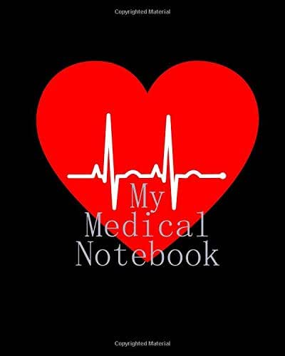 My Medical Notebook: Medical Journal Keep Your Medical History In One 120 Page 8X10 Inch Book