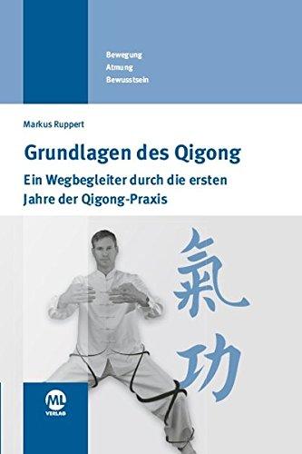 Grundlagen des Qigong Gebundenes Buch – 10. März 2015 Markus Ruppert Mediengruppe Oberfranken 3945695090 Chi Gong