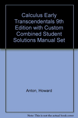 Calculus Early Transcendentals 9th Edition with Custom Combined Student Solutions Manual Set