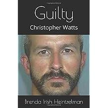 Guilty: Christopher Watts