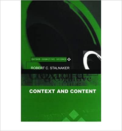 Book [(Context and Content: Essays on Intentionality in Speech and Thought)] [Author: Robert C. Stalnaker] published on (July, 1999)