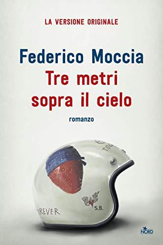 Tre metri sopra il cielo La versione originale del 1992 (Italian Edit
