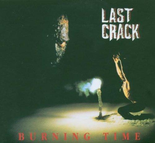 Last Crack: Burning Time (Audio CD)